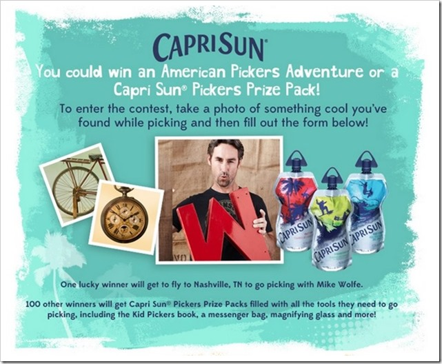 You can win a Capri Sun Pickers Prize Pack filled with all the tools you need , including Messenger Bag, Magnifying Glass, Gloves, Bandanas, Flashlights, Journal, Pen, T-shirt, Kid Pickers Book, Carabineers