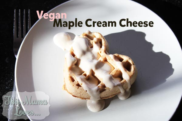 Vegan Maple Cream Cheese and Waffles - This Mama Loves